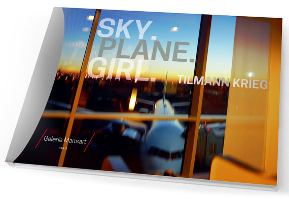 """Catalogue Tilmann Krieg """"SKY.PLANE.GIRL."""" 72 pages, Paperback Textsby Wally Thomas-Hermès, Dr. Thierry Martin Le Bour, Azad Asifovich, Dr. Susanne Ramm-Weber ISBN: 978-3-946192-02-2"""