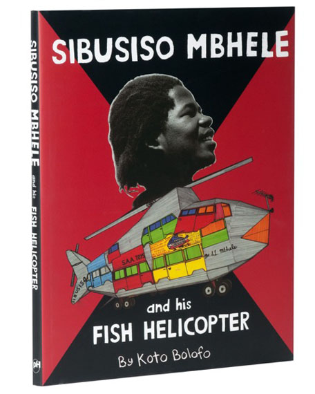 """Koto Bolofo""""Sibusiso Mbhele and his Fish Helicopter""""HC 28,5 x 36,5 cm, 128 pagessigned by the artistEnglishPowerhouse Books, 2002ISBN: 1576871320EUR 50"""