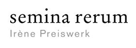 semina rerum - Irène Preiswerk