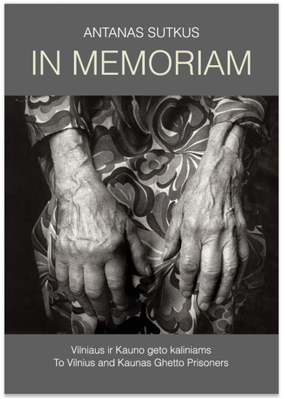 In Memoriam. Portraits of Kaunas and Vilnius Jewish Ghetto Survivors