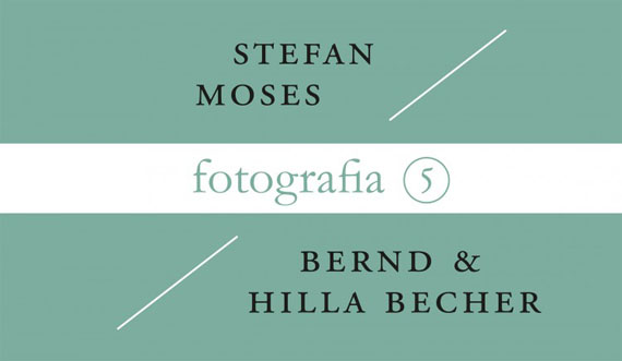 Fotografia 5 - Stefan Moses e Bernd & Hilla Becher
