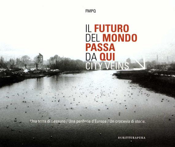 Il futuro del mondo passa da qui - City Veins | CRONACHE