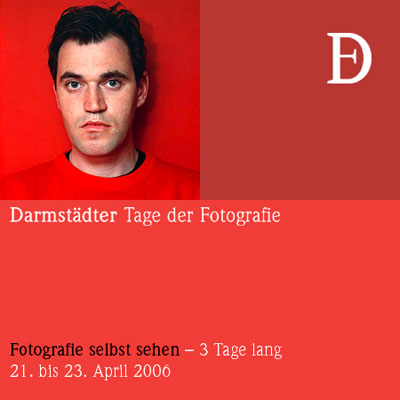 Darmstädter Tage der Fotografie 2006: Selbstsicht - der Schritt ins Bild.Fotografie Ausstellungen, Symposium und Lounge