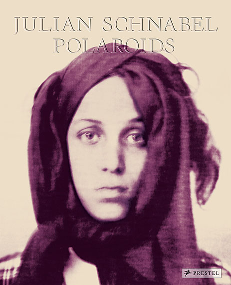 Publication Prestel Verlag:JULIAN SCHNABEL POLAROIDSPETRA GILOY-HIRTZ