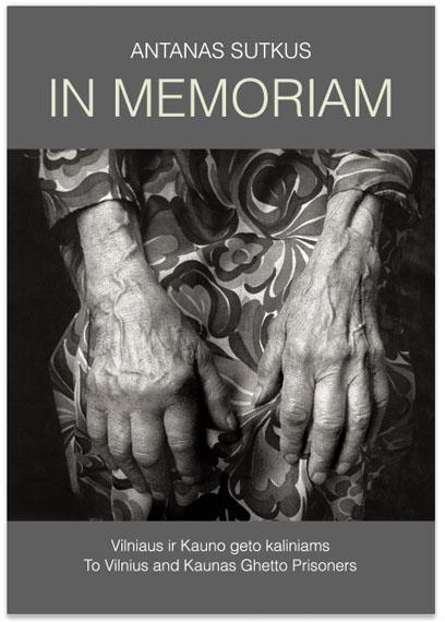 In Memoriam. Portraits of Kaunas and Vilnius Jewish Ghetto Survivors