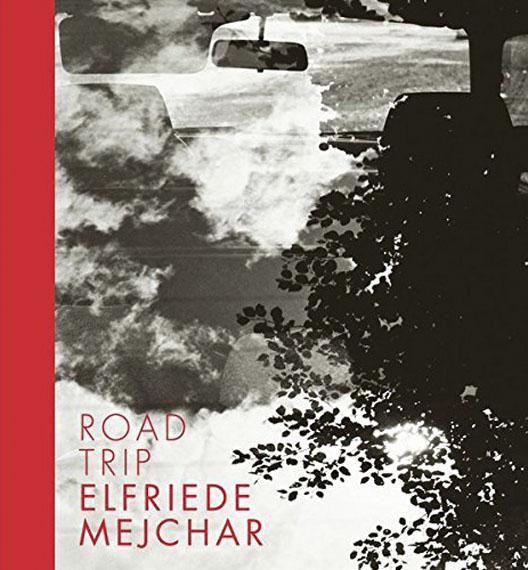 """Elfriede Mejchar""""Road Trip""""Text von: Alexandra SchantlHardcover, 32 × 29,7 cm, 88 Seiten, 60 SW-Abbildungen edition: 800ISBN: 978-3-902993-36-6Edition Fotohof"""